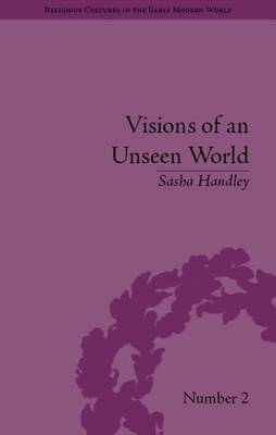 Visions of an Unseen World by Sasha Handley