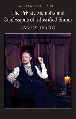 Private Memoirs & Confessions of a Justified Sinner by James Hogg