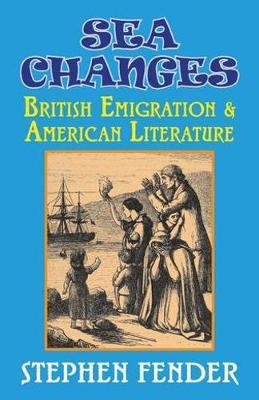 Sea Changes: British Emigration & American Literature by Stephen Fender