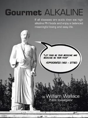 Gourmet Alkaline by William Wallace