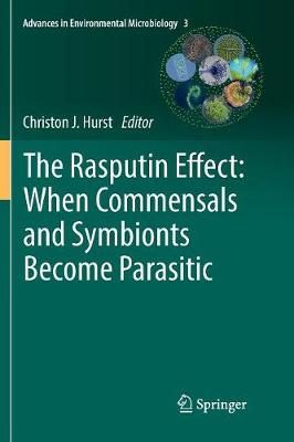 The Rasputin Effect: When Commensals and Symbionts Become Parasitic by Christon J. Hurst