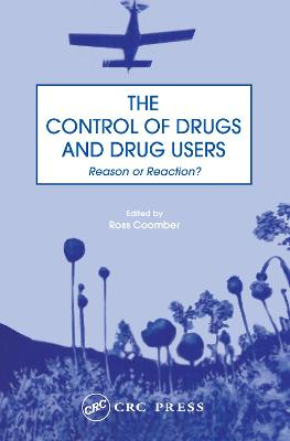 The Control of Drugs and Drug Users: Reason or Reaction? by Ross Coomber