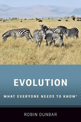 Evolution: What Everyone Needs to Know (R) by Robin Dunbar