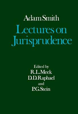 The Glasgow Edition of the Works and Correspondence of Adam Smith: V: Lectures on Jurisprudence by Adam Smith