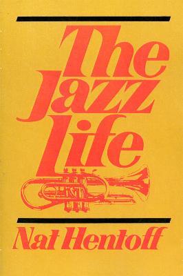 Jazz Life by Nat Hentoff