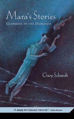 Mara's Stories by Gary D Schmidt