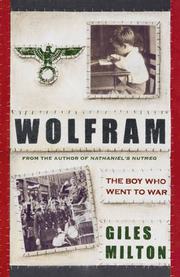 Wolfram by Giles Milton