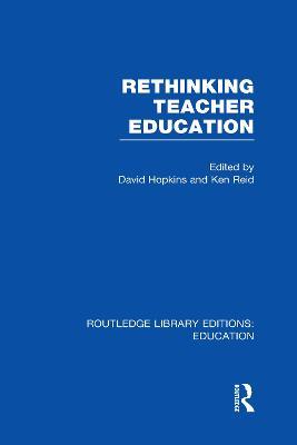 Rethinking Teacher Education by David Hopkins