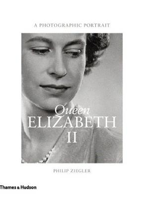 Queen Elizabeth II: A Photographic Portrait by Philip Ziegler