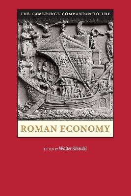 Cambridge Companion to the Roman Economy by Walter Scheidel