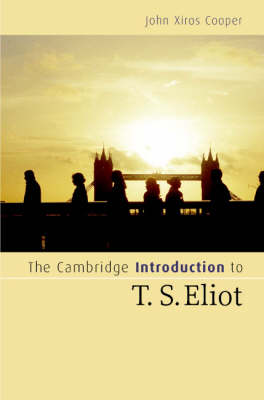 The Cambridge Introduction to T. S. Eliot by John Xiros Cooper