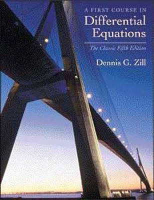 A First Course in Differential Equations: The Classic Fifth Edition by Dennis G. Zill