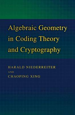 Algebraic Geometry in Coding Theory and Cryptography by Harald Niederreiter