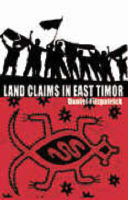 Land Claims in East Timor by Daniel Fitzpatrick