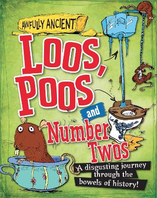 Awfully Ancient: Loos, Poos and Number Twos by Peter Hepplewhite
