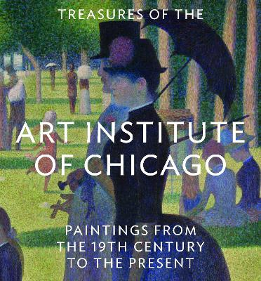 Treasures of the Art Institute of Chicago by The Art Institute Of Chicago