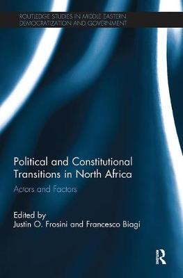 Political and Constitutional Transitions in North Africa by Justin Frosini