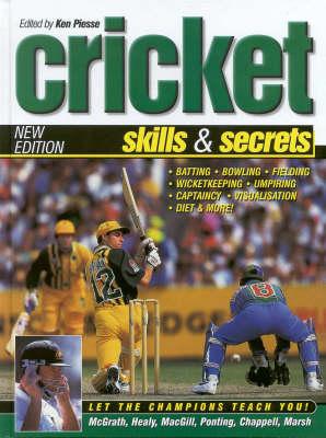 Cricket Skills & Secrets by Ken Piesse