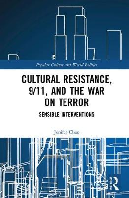 Cultural Resistance, 9/11, and the War on Terror by Jenifer Chao