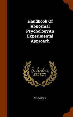 Handbook of Abnormal Psychologyan Experimental Approach by Hj Eysenck