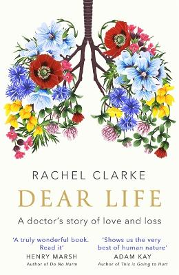 Dear Life: A Doctor's Story of Love and Loss book