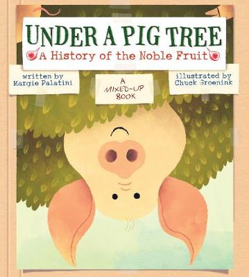 Under a Pig Tree: A Mix-up! by Margie Palatini