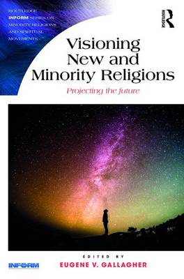 Visioning New and Minority Religions by Eugene V. Gallagher