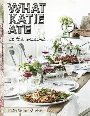 What Katie Ate At The Weekend by Katie Quinn Davies