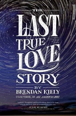 Last True Love Story by Brendan Kiely