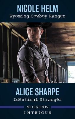 Wyoming Cowboy Ranger/Identical Stranger by Nicole Helm