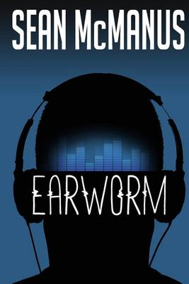 Earworm by Sean McManus