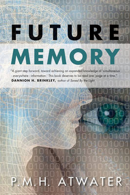 Future Memory by P. M. H. Atwater