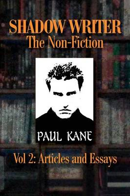 Shadow Writer the Non-Fiction Vol 2 by Professor of English Paul Kane