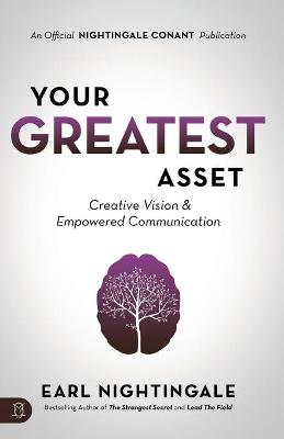 Your Greatest Asset: Creative Vision and Empowered Communication book
