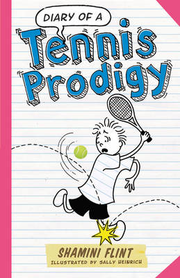 Diary of a Tennis Prodigy by Shamini Flint