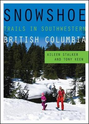 Snowshoe Trails in Southwestern British Columbia by Aileen Stalker