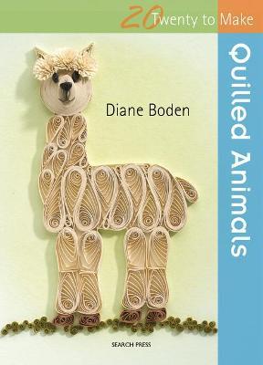 Twenty to Make: Quilled Animals by Diane Boden