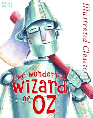 Illustrated Classic: Wonderful Wizard of Oz by Frank L. Baum