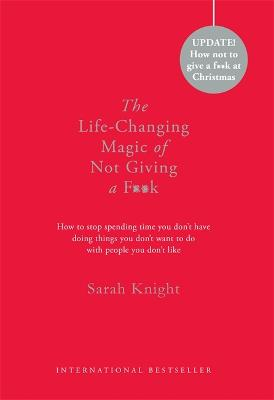 The Life-Changing Magic of Not Giving a F**k by Sarah Knight
