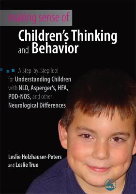 Making Sense of Children's Thinking and Behavior by Leslie Holzhauser-Peters