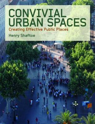 Convivial Urban Spaces by Henry Shaftoe