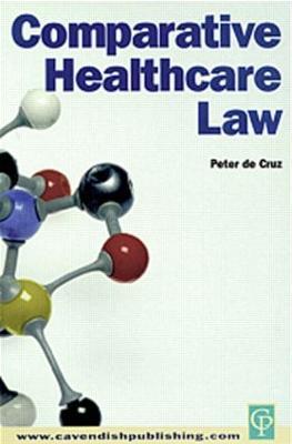 Comparative Healthcare Law by Peter De Cruz