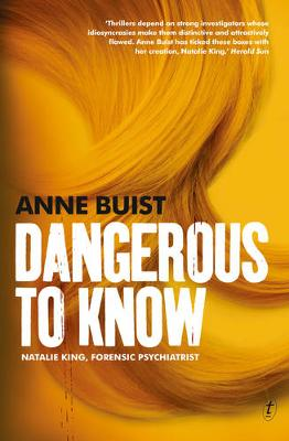 Dangerous To Know: Natalie King, Forensic Psychiatrist by Anne Buist