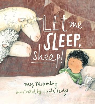 Let Me Sleep, Sheep! by Meg McKinlay