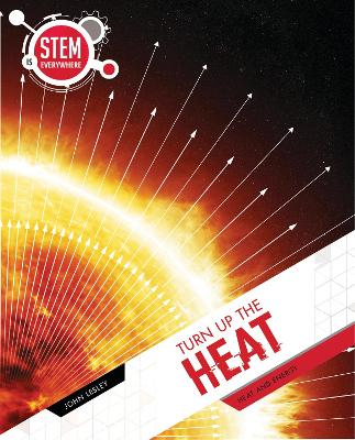 Turn Up The Heat: Heat and Energy by John Lesley