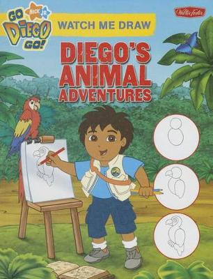 Watch Me Draw Diego's Animal Adventures by Walter Foster Creative Team