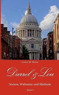 Darrel & Lou - Socken, Wahnsinn Und Methode by Louise M Moran