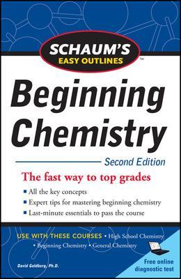 Schaum's Easy Outline of Beginning Chemistry, Second Edition by David E. Goldberg
