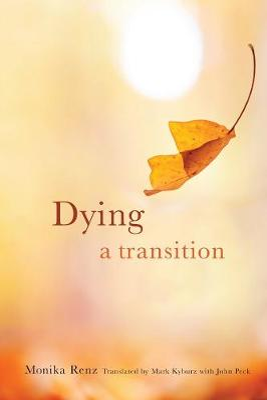 Dying by Monika Renz