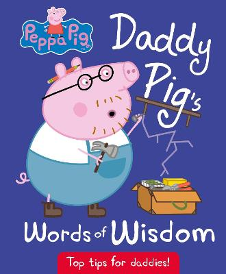 Daddy Pig's Words of Wisdom by Peppa Pig